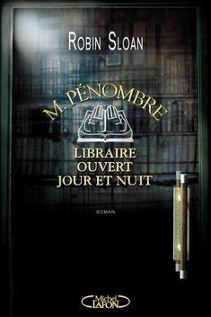 Mr Pénombre, libraire ouvert jour et nuit