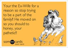 Your the Ex-Wife for a reason so stop trying to be a part of the family!! He moved on so you should to honey, your pathetic!!