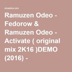 Ramuzen Odeo - Fedorow & Ramuzen Odeo - Activate ( original mix 2K16 )DEMO (2016) - Showbiza.com/cz