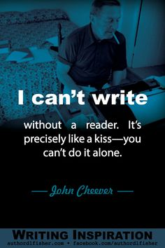 """John Cheever was a novelist and short-story writer. A compilation of his short stories, """"The Stories of John Cheever,"""" won the 1979 Pulitzer Prize for Fiction and a National Book Critics Circle Award, and its first paperback edition won a 1981 National Book Award. #writinginspiration #johncheever #famousauthor #howtowrite Writing Memes, Book Writing Tips, Writing Words, Fiction Writing, Writer Quotes, Literary Quotes, John Cheever, Writing Motivation, Allen Poe"""