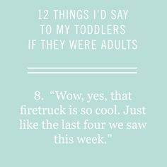 It's all too easy to lose our patience with kids, which is why a little humor is a simple fix to a grumpy mood! Check out these 12 things we wish we could say to our toddlers.