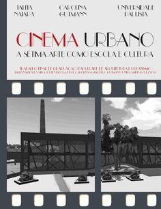 TFG ARQUITETURA - UNIP CAMPINAS - 2014 - CINEMA URBANO : A Sétima arte como escola e cultura  Trabalho Final de Graduação do curso de Arquitetura e Urbanismo da UNIP CAMPINAS