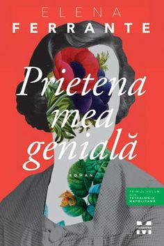 Prietena mea genială (Tetralogia Napolitană, vol. Elena Ferrante, New York Times, Book Lovers, Books, Pandora, Cover, Design, Literature, Livros