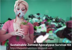 Sustainable Zombie Apocalypse Survive Kit