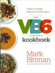 Het VB6 kookboek - Mark Bittman - ISBN 9789045205571. VB6 staat voor Vegan before 6 en is ontwikkelt door Mark Bittman, auteur van de bestseller De dikke vegetariër. Mark Bittman was (en is) geen vegetariër maar merkte dat hij beter functioneert op een dieet dat bestaat uit minder dierlijke producten. Hij besloot daarom...GRATIS VERZENDING IN BELGIË - BESTELLEN BIJ TOPBOOKS VIA BOL COM OF VERDER LEZEN? DUBBELKLIK OP BOVENSTAANDE FOTO! #kookboeken