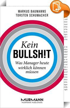 Kein Bullshit    :  Seit vielen Jahren werden Managementmoden als letzte Wahrheit verkauft. Doch die Ära modischer Heilsbringer, großspuriger Versprechen und kurzfristiger Erfolgsrhetorik geht zu Ende. Gefragt ist heute, wie in Unternehmen langfristig Veränderungen gelingen können. In einer Zeit wirtschaftlicher Umbrüche, scheinbarer Komplexität und unübersehbarer Unsicherheit braucht es einen sicheren Anker, auf den Verlass ist – und nicht tausend Fähnchen im Wind. Mit dem Bullshit ba...