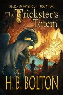 The Trickster's Totem – H.B. Bolton