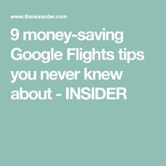 9 money-saving Google Flights tips you never knew about - INSIDER