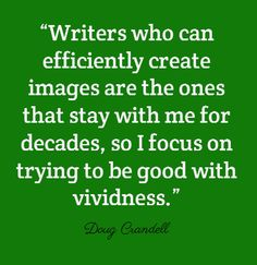 """""""Writers who can efficiently create images are the ones that..."""