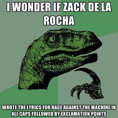 Haha I love this! Rage Against the Machine Zach De La Rocha