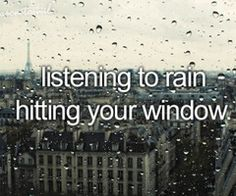Yessss. It's raining where I am right now and I'm LOVING it!