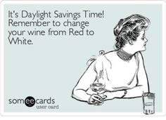 Daylight Savings Time, Someecards, Memes, Holiday, Summer Time, Vacations, Meme, Holidays, Vacation