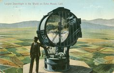 For a while Echo Mountain was host to the worlds largest search light, from The Chicago Fair of San Gabriel Mountains, San Gabriel Valley, San Dimas, Eagle Rock, Mountain Resort, California Dreamin', World's Fair, Old Postcards, Historical Society