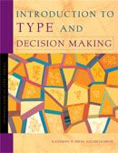 Introduction to Type® and Decision Making - This booklet uses type to help your clients become better decision makers. Each type is discussed in depth, and case studies offer examples of effective decision-making processes. #MBTI #myersbriggs