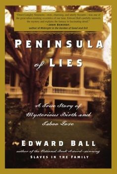 Peninsula of Lies by Edward Ball  nonfiction mystery set in Charleston, South Carolina in the 1960's and pre World War England/Sissinghurst, haunting and unusual sexual scandals