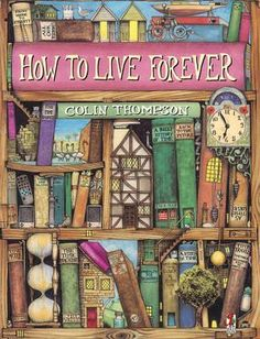 Booktopia has How To Live Forever, Red Fox Picture Books by Colin Thompson. Buy a discounted Paperback of How To Live Forever online from Australia's leading online bookstore. Red Fox Pictures, Forever Red, Herve, Got Books, Whimsical Art, Book Authors, Reading Lists, Free Ebooks, Childrens Books