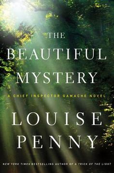 The Beautiful Mystery: A Chief Inspector Gamache Novel by Louise Penny   #8 in series
