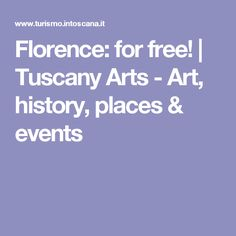 Florence: for free! | Tuscany Arts - Art, history, places & events