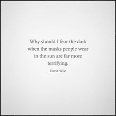 Why should I fear the dark? Advice Quotes, Wisdom Quotes, Word To Your Mother, Self Described, Dilema, Say That Again, Perfection Quotes, Mind Body Spirit, Crazy Life