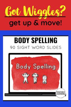 90 Body Spelling Sight Word slides to get your class up and MOVING! These are great warmups, cooldowns, or whenever you need to get the wiggles out!