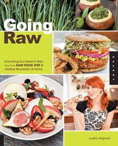 Going Raw: Everything You Need to Start Your Own Raw Food Diet & Lifestyle Revolution at Home, Yellow