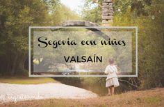 Segovia con ninos: Valsain