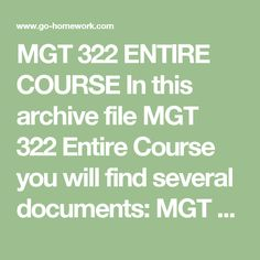 MGT 322 ENTIRE COURSE In this archive file MGT 322 Entire Course you will find several documents:  MGT 322 – Week 1 – DQ 1 – Strategic Advantage-1.doc MGT 322 – Week 1 – DQ 2 – Purchasing and Materials Management-1.doc MGT 322 – Week 2 – Assignment – Global Strategy-1.doc MGT 322 – Week 2 – DQ 1 – Supplier Relationship Management (SMS) System-1.doc MGT 322 – Week 2 – DQ 2 – Green Sourcing Strategies-1.doc MGT 322 – Week 3 – DQ 1 – The Level Production Strategy-1.doc MGT 322 – Week 3 – DQ 2 –…