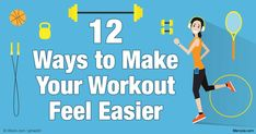 How to Make Your Workouts Feel Easier