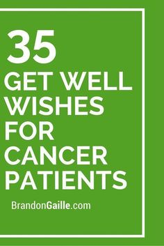 35 Get Well Wishes for Cancer Patients - Donnerstag Sprüche Quotes For Cancer Patients, Cancer Patient Gifts, Prayer For Cancer Patient, Be Patient Quotes, Greeting Card Sentiments, Vows, Cards, Mannheim