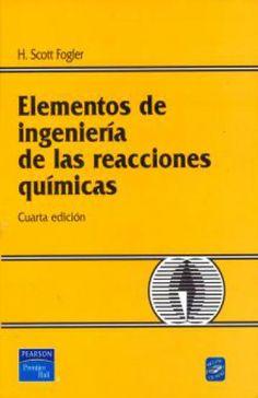 ELEMENTOS DE INGENIERIA DE LAS REACCIONES QUIMICAS / 4 ED. (INCLUYE CD)