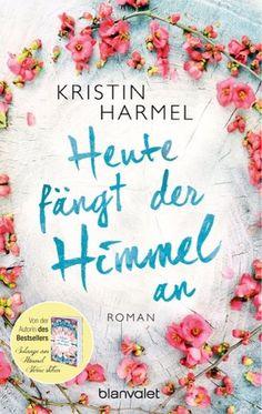 lenisvea's Bücherblog: Heute beginnt der Himmel von Kristin Harmel