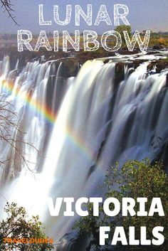 Lunar Rainbow, Victoria Falls: An Ethereal Sight Worth Seeing - The Lunar rainbow can be experienced for 3 days during full moon at high water levels at the Victoria Falls.: