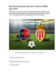 Du doan tip bong da tran caen vs monaco  Trận đấu đêm nay giữa Caen vs Monaco không phải là dễ dàng cho đội bóng công quốc. Monaco đang rất cần điểm số để có thể duy trì cuộc đua vào top 3 trong khi Caen có lẽ không còn mục tiêu vì cũng đã gần như chắc chắn trụ hạng.