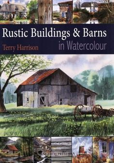 Painting Rustic Buildings & Barns in Watercolour by Terry Harrison, http://www.amazon.com/dp/1844483428/ref=cm_sw_r_pi_dp_e5ilrb0G4HFQK