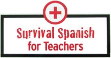 Survival Spanish for Teachers-Perhaps this will come in handy for my co-workers