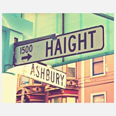 Haight Ashbury...san fran been there done that