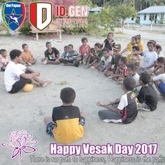 Happy Vesak Day 2017 There is no path to happiness, Happiness is the path www.unipapua.net