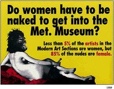 Do Women Have to be Naked to Get into the Met., Guerrilla Girls Poster advertisement on the side of a bus. Guerrilla Girls, Eva Hesse, King Kong, Vanity Fair España, Blog Art, Girl Posters, Feminist Art, Renaissance Art, Postmodernism