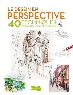 Telecharger Gratuits Le dessin en perspective - 40 techniques pour ...