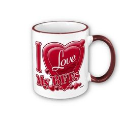 I Love My BFFs Red Heart Mug by ZuzusFunHouse.  This design is on 37 products.  With:  http://www.facebook.com/HudieGramGraphics  and   http://petrescuesigns.com