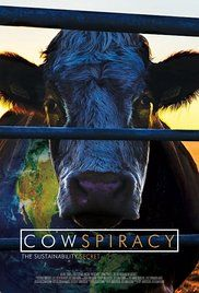 Cowspiracy: The Sustainability Secret (2014) - Follow the shocking, yet humorous, journey of an aspiring environmentalist, as he daringly seeks to find the real solution to the most pressing environmental issues and true path to sustainability.