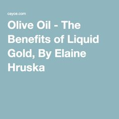 Olive Oil - The Benefits of Liquid Gold,Edgar Cayce
