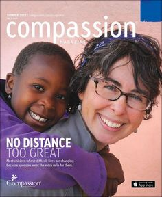Compassion Magazine - Delivering powerful stories of children whose lives are being changed through the Church.