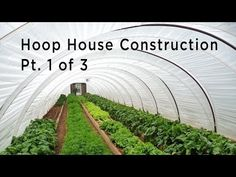 Hoop House Open Source Hub: How-to | Cost | Plans | Videos | Planting Maps | More : One Community
