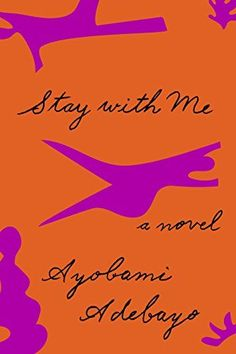 16 of the year's biggest book club reads, including Stay with Me by Ayobami Adebayo.