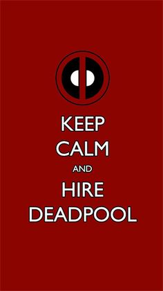 Keep Calm and Hire Deadpool Wallpaper