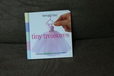 Tiny Treasures : Amazing Miniatures You Can Make! (1998, Hardcover)