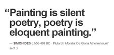 """Painting is silent poetry, poetry is eloquent painting."" — Simonides c.556-468 BC · Plutarch Moralia 'De Gloria Atheniensium' sect.3"