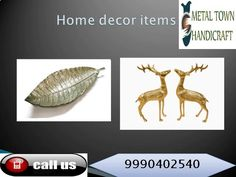 Metal town handicrafts 9911006454 / 9990402540 are leading exporter, manufacturer of metal and brass home decor items, brass god idols, corporate gift items, photo frames, silver etc .pls visit http://metaltownhandicrafts.in/