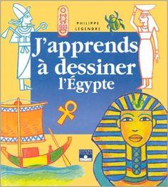 Amazon.fr - J'apprends à dessiner l'Egypte - Philippe Legre - Livres